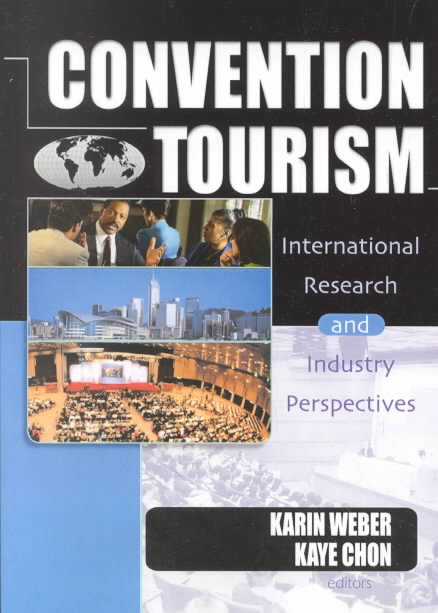 Convention Tourism By Weber, Karin (EDT)/ Chon, Kye-Sung, Ph.D. (EDT)