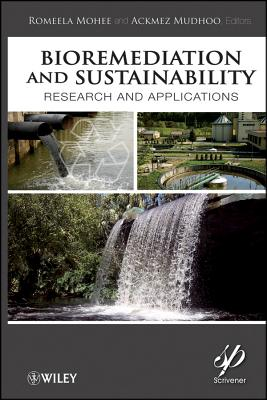 Bioremediation and Sustainability By Mohee, Romeela/ Mudhoo, Ackmez